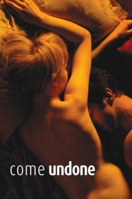 Come Undone (2010) 10 Best Adult Hollywood movies