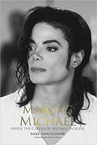 Making Michael Inside the Career of Michael Jackson - The best Books about Michael jackson