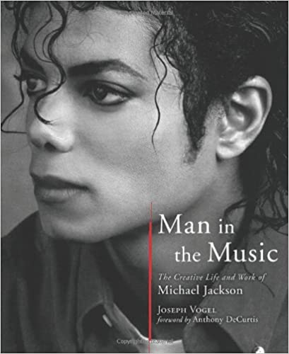 Man in the Music The Creative Life and Work of Michael Jackson - The best Books about Michael jackson