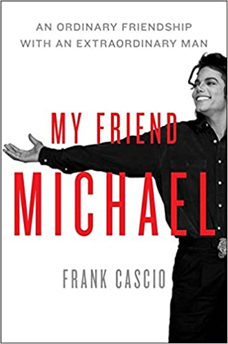My Friend Michael An Ordinary Friendship with an Extraordinary Man - The best Books about Michael jackson